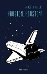 Houston, Houston von James Tiptree Jr. , Cover mit freundlicher Genehmigung von Septime