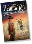 CLICK HERE to read more about THE HEBREW KID AND THE APACHE MAIDEN