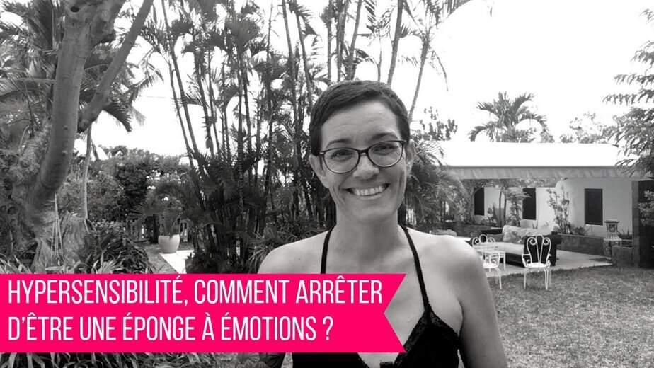 [VIDEO] Hypersensibilité, comment arrêter d'être une éponge émotionnelle ?
