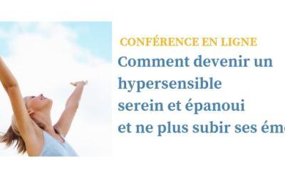 Bilan de la conférence : Comment devenir hypersensible et serein et ne plus subir ses émotions