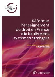 Réformer l'enseignement du droit en France à la lumière des systèmes étrangers