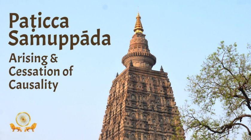 Paticca Samuppada Samudayo and Nirodho, Arising and Cessation of Causality