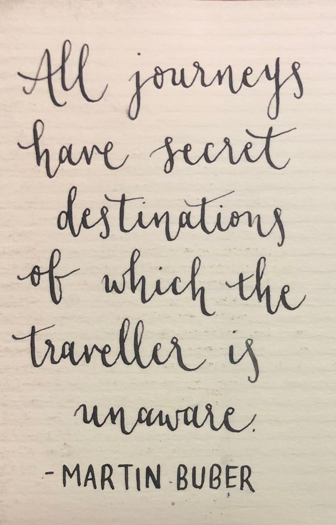 """All journeys have secret destinations of which the traveller is unaware."""