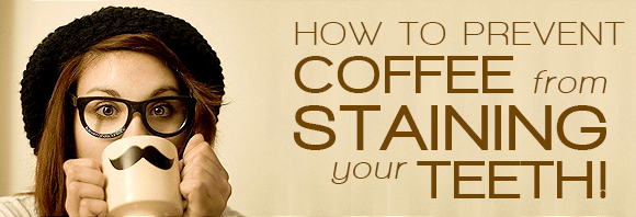 How To Prevent Coffee From Staining Your Teeth