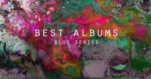 Artemis Sere's Best Music Albums Blog Series