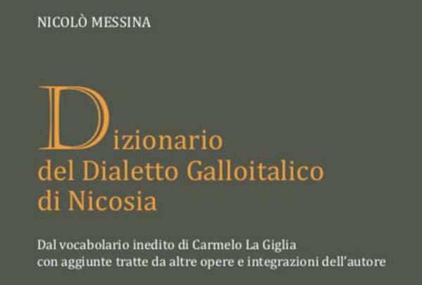 """Il 24 aprile verrà presentato il """"Dizionario del Dialetto Galloitalico di Nicosia"""""""