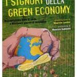 """""""I Signori della Green Economy. Neocapitalismo tinto di verde e Movimenti globali di resistenza"""