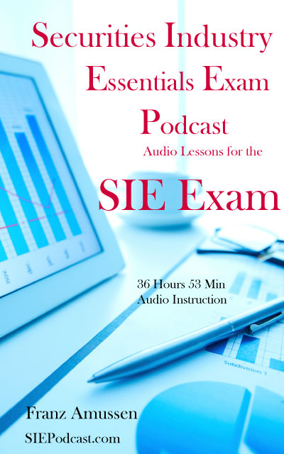 Securities Industry Essentials Exam Podcast Audio Lessons for the SIE Exam