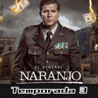 El General Naranjo (Temporada 3) HD 720p (Mega)