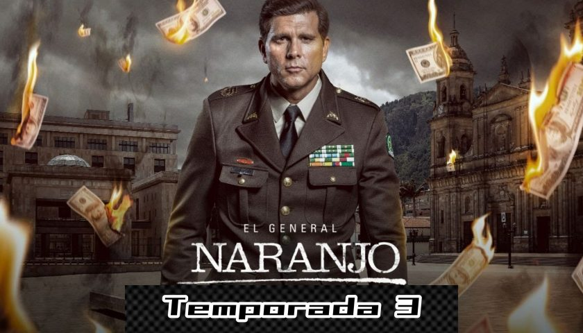 El General Naranjo (Temporada 3) HD 720p (Mega)