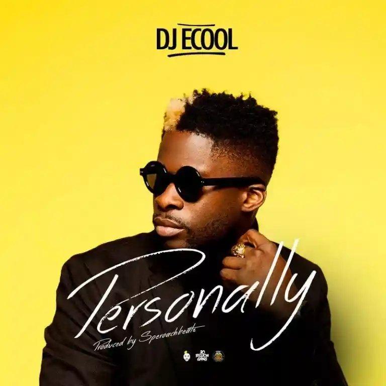 DJ Ecool Personally Mp3 Download Audio
