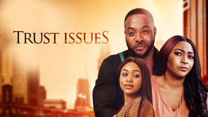 Trust Issues Nollywood Movie Mp4 Download
