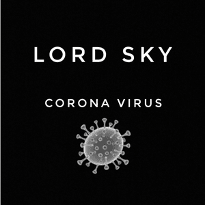 Lord Sky – Coronavirus Mp3 Download Audio