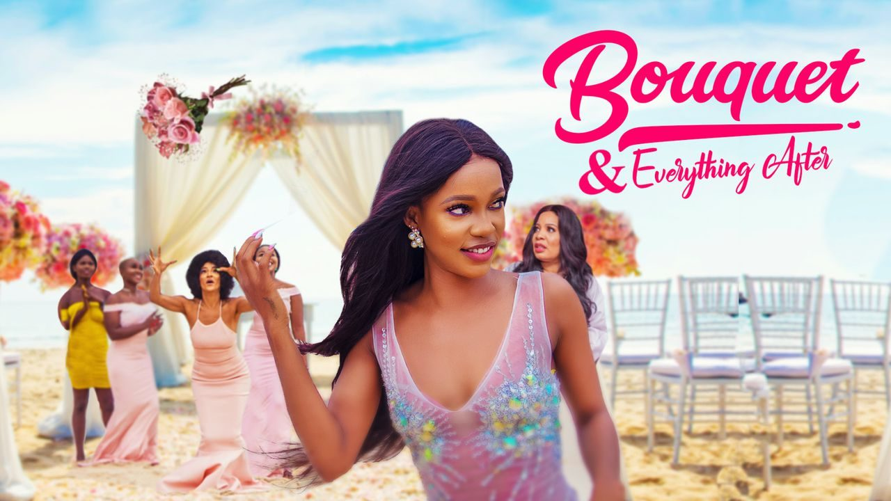 [Movie] Bouquet And Everything After – Nollywood Movie | Mp4 Download