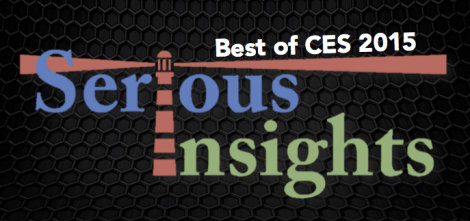 Serious Insights: The Best Products from CES 2015