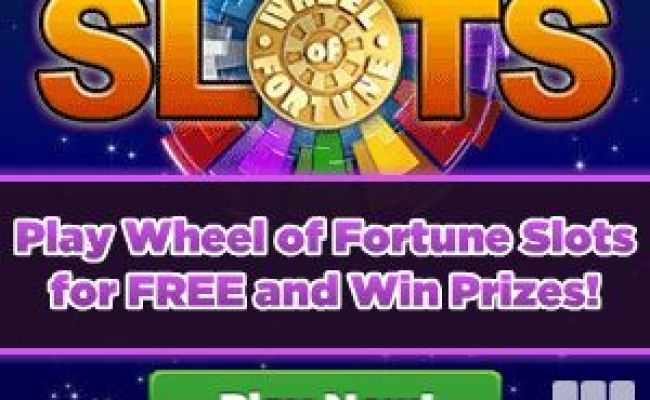 Play Wheel Of Fortune Slots And Win Prizes Seriously