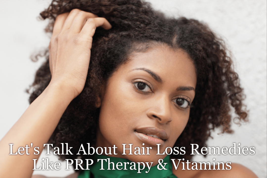 Let's Talk About Hair Loss Remedies Like PRP Therapy & Vitamins. PRP Therapy three-step process that can be used for injuries, muscle pains and, hair loss.