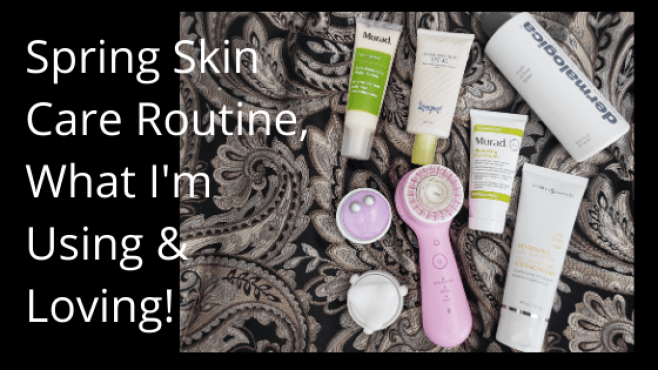 Skin Care Routine For spring is the hot topic right now so I'm sharing my beauty routine that's easy to follow with my favorite products and devices.