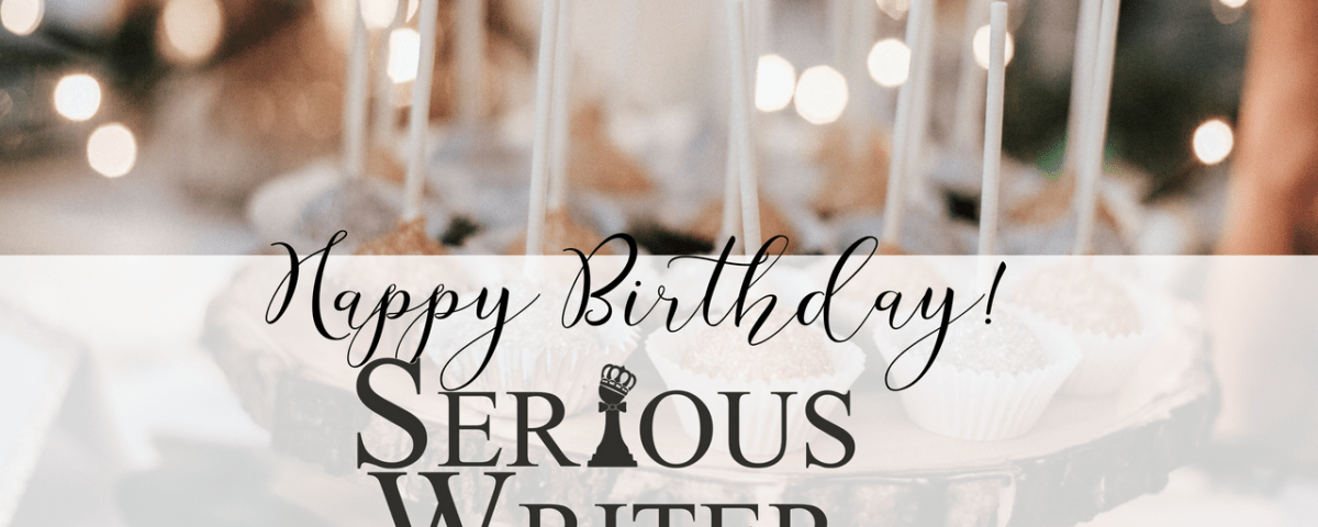Happy Birthday Serious Writer 2018