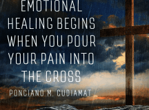 Emotional healing begins when you pour your pain into the Cross