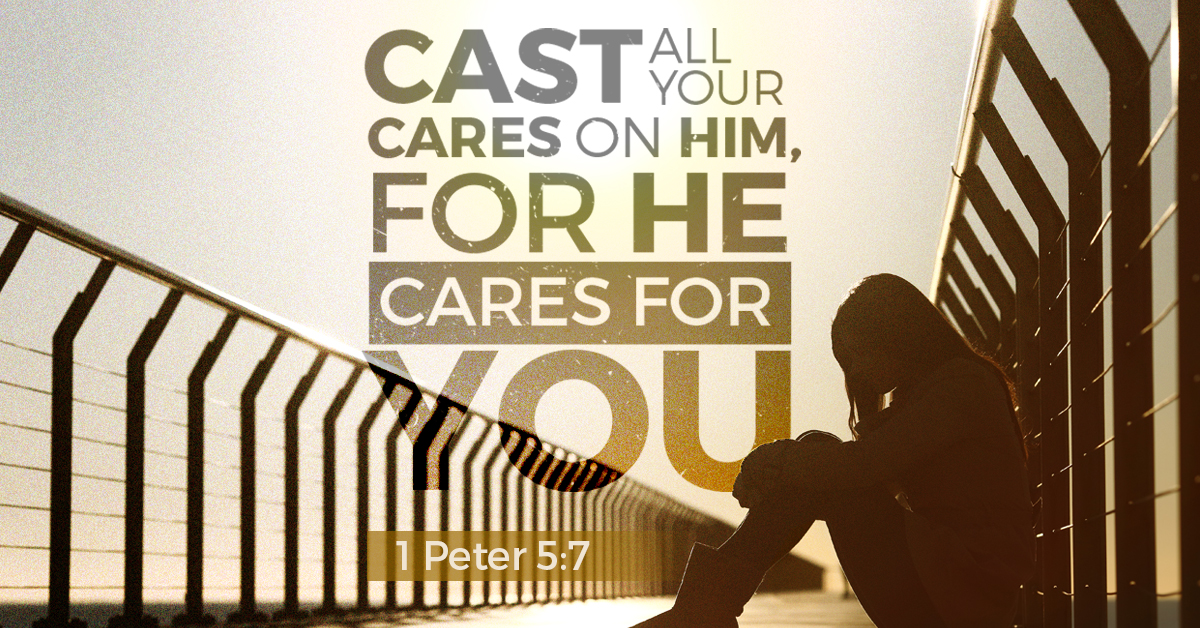 Cast All Your Cares On Him For He Cares For You