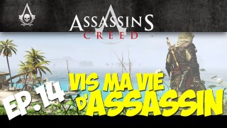 Vis ma Vie d'Assassin ! | Assassin's Creed 4