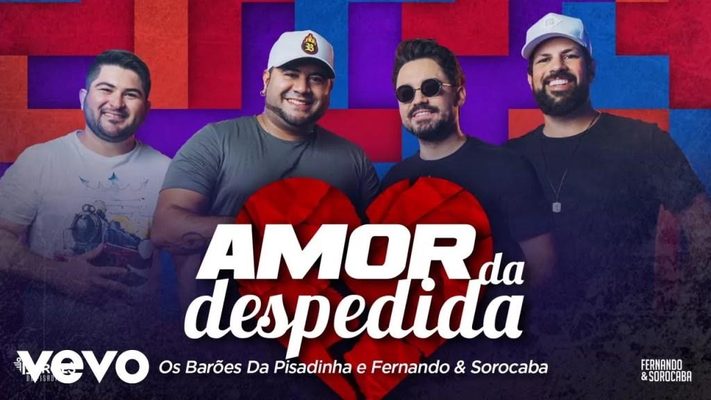 Os Barões da Pisadinha, Fernando & Sorocaba – Amor da Despedida (Lyric Video)