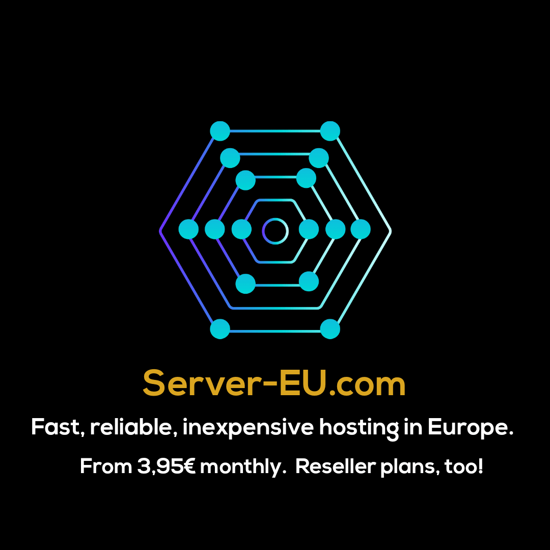 Low cost, fast, reliable European hosting from 3,95€ monthly.