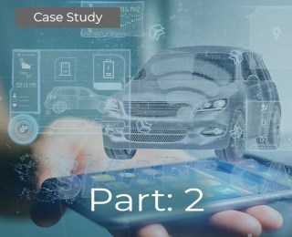 Case Study – Global Auto Manufacturer Part: 2