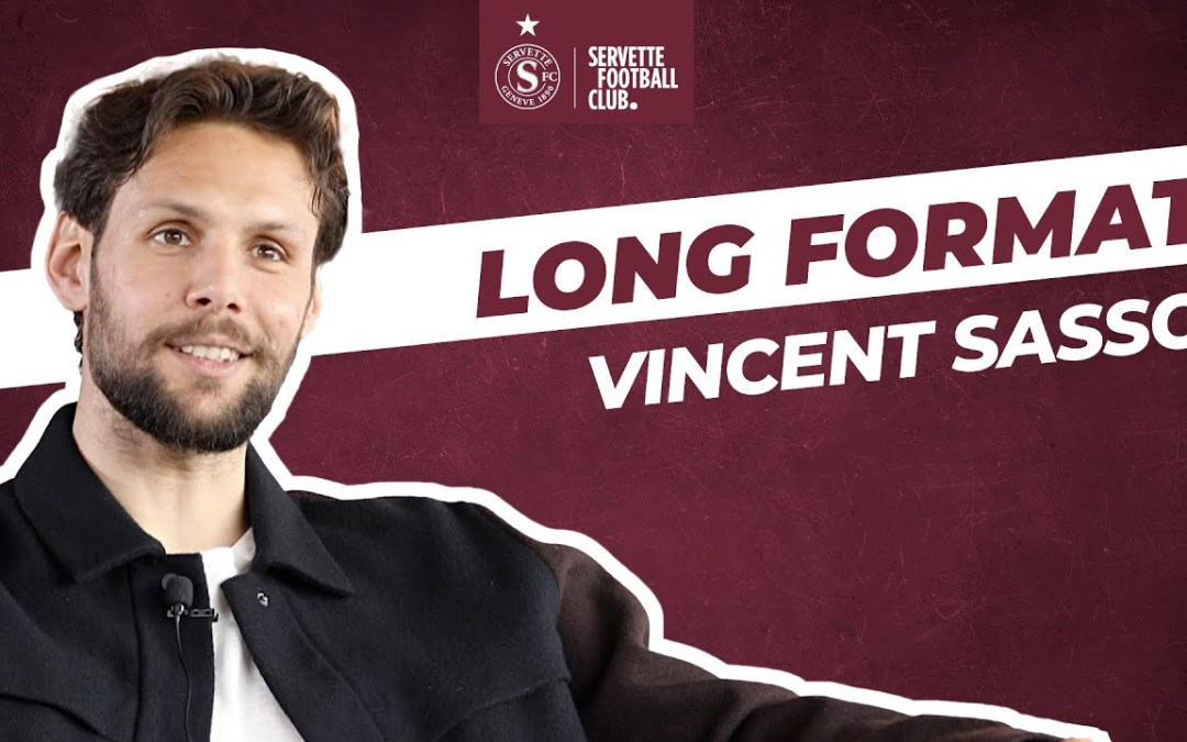 """Vincent Sasso """"Le Servette FC est à mon image: simple et familial """"   Long Format (SFC TV)"""