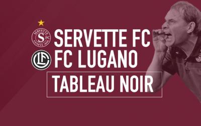 Tableau Noir : Servette FC 1 – 1 FC Lugano