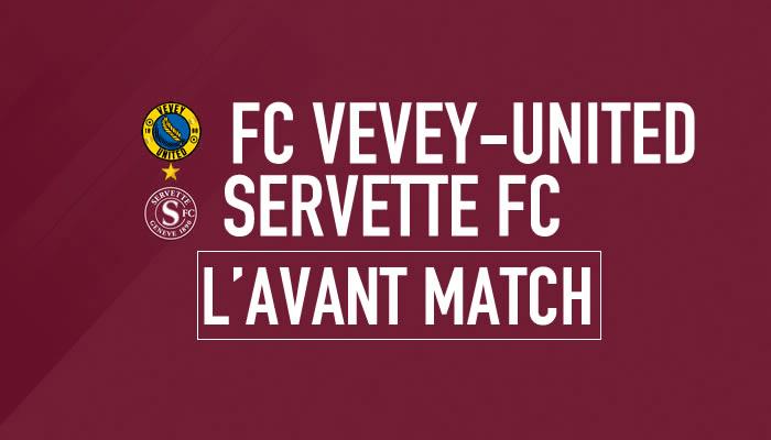 FC Vevey United- Servette FC : Objectif coupe