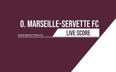 Olympique de Marseille – Servette FC : Le livescore