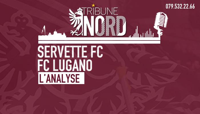 Servette FC – FC Lugano   L'analyse du match
