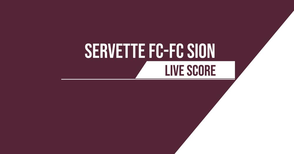 Servette FC – Sion | Le livescore