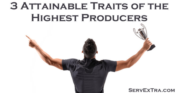 3 Attainable Traits of the Highest Producers