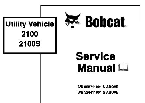 Bobcat 2100, 2100S Utility Vehicle Service Repair Manual