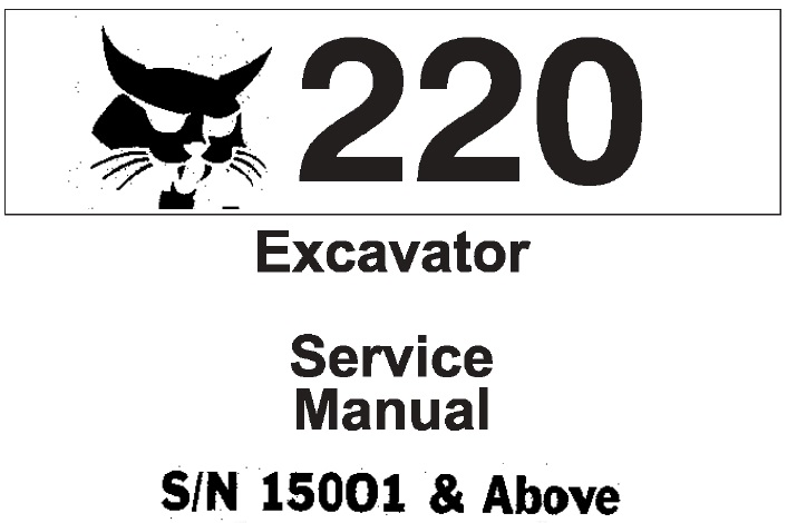 Bobcat 220 Excavator Service Repair Manual (S/N 15001