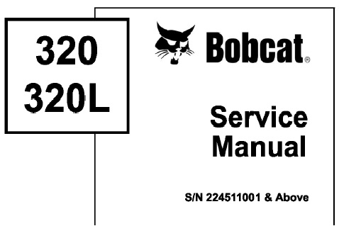 Bobcat 320, 320L Hydraulic Excavator Service Repair Manual