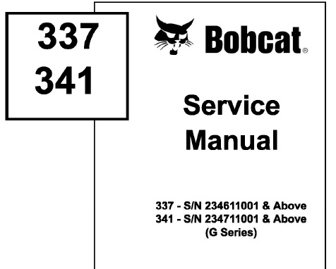 Bobcat 337 341 Mini Excavator G Series Service Repair