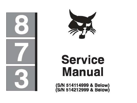 Bobcat 873 Skid Steer Loader Service Repair Manual