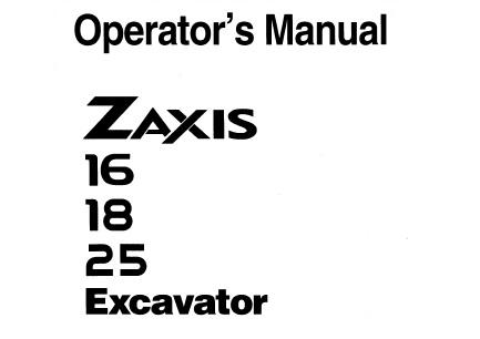 Hitachi Zaxis 16 18 25 Excavator Operator's Manual