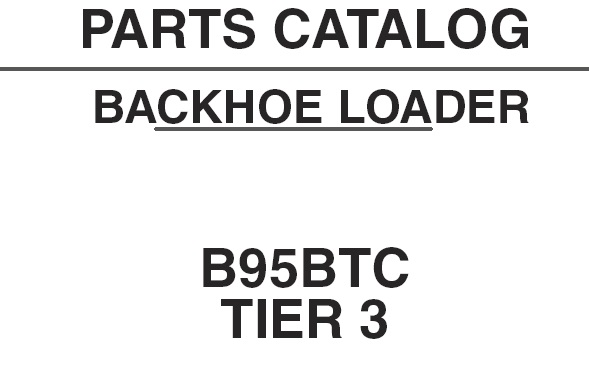 NEW HOLLAND B95BTC TIER 3 LOADER BACKHOE PARTS MANUAL