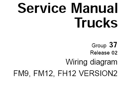 Volvo FM9 FM12 FH12 VERSION2 Truck Wiring Diagram Service