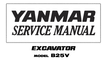 Yanmar B25V Excavator Service Repair Manual