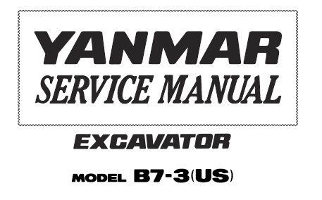 Yanmar B7-3 (US) Excavator Service Repair Workshop Manual