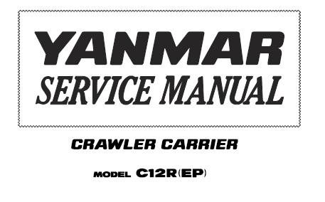 Yanmar C12R (EP) Crawler Carrier Service Repair Manual