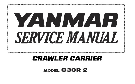 Yanmar C30R-2 Crawler Carrier Service Repair Manual