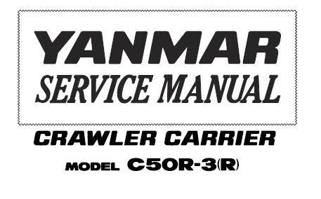 Yanmar C50R-3 (R) Crawler Carrier Service Repair Manual