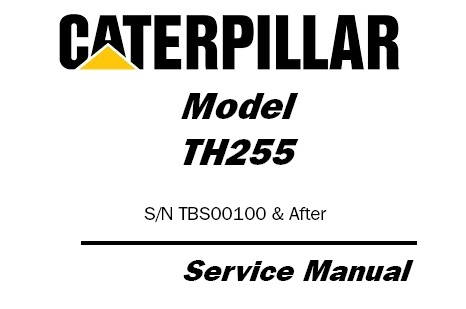 Caterpillar Cat TH255 Telehandler Service Repair Manual